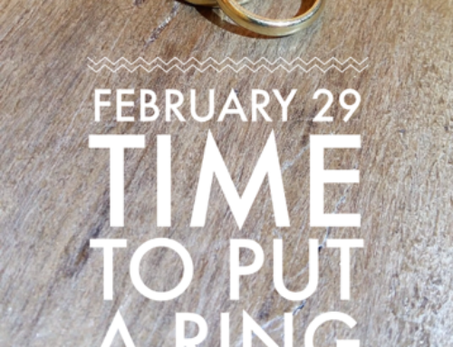 February 29 – Time to put a ring on it?